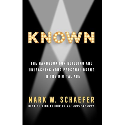 KNOWN- The handbook for building and unleashing your personal brand in the digital age